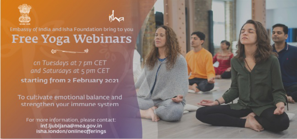 The Embassy of India in Ljubljana is organizing in collaboration with the Isha Foundation free online yoga classes on Tuesdays at 7pm CET and Saturdays at 5pm CET at India in Slovenia Facebook page